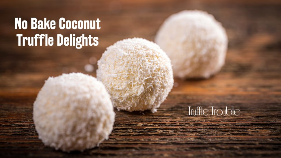 No Bake Coconut Truffle Delights